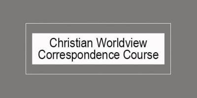 Christian Worldview Correspondence Course