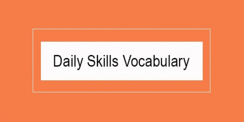 Daily Skills Vocabulary